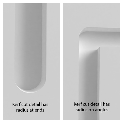 Kerf cut detail has radius on end points and angles.